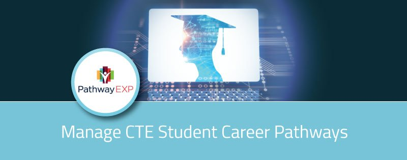Silhouette of graduate with tagline: Manage CTE Student Career Pathways